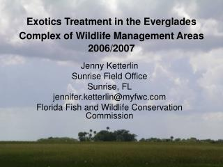 Exotics Treatment in the Everglades Complex of Wildlife Management Areas 2006/2007