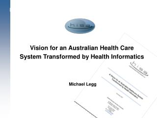 Vision for an Australian Health Care System Transformed by Health Informatics