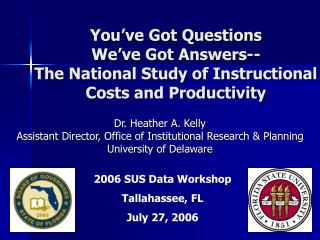 You've Got Questions We've Got Answers-- The National Study of Instructional Costs and Productivity