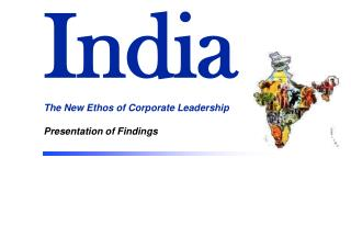 India The New Ethos of Corporate Leadership Presentation of Findings