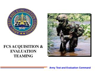 FCS ACQUISITION & EVALUATION TEAMING