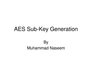AES Sub-Key Generation