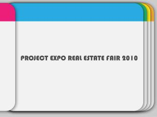 PROJECT EXPO REAL ESTATE FAIR 2010