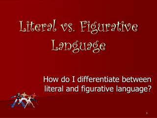 Literal vs. Figurative Language