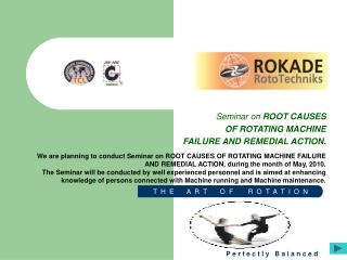 Seminar on  ROOT CAUSES  OF ROTATING MACHINE  FAILURE AND REMEDIAL ACTION.