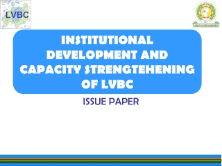 INSTITUTIONAL DEVELOPMENT AND CAPACITY STRENGTEHENING OF LVBC