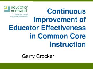 Continuous Improvement of Educator Effectiveness in Common Core Instruction