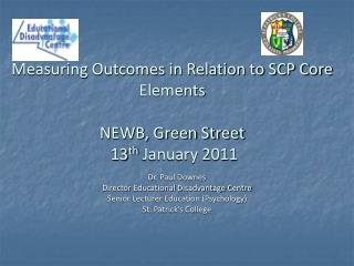 Measuring Outcomes in Relation to SCP Core Elements NEWB, Green Street  13 th  January 2011