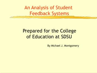 Prepared for the College of Education at SDSU By Michael J. Montgomery