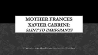 Mother Frances Xavier Cabrini: Saint to Immigrants