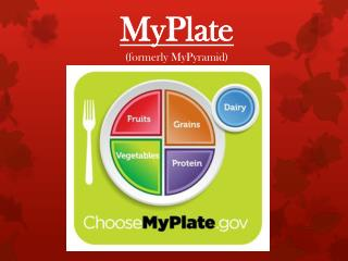 MyPlate (formerly MyPyramid)