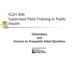 CGH 306 Supervised Field Training in Public Health
