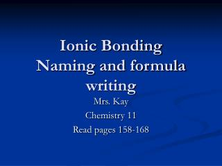 Ionic Bonding Naming and formula writing