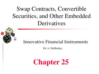 Swap Contracts, Convertible Securities, and Other Embedded Derivatives