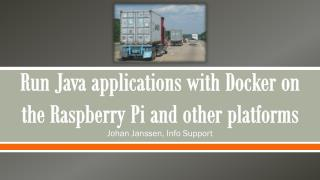 Run Java applications with  Docker  on the Raspberry Pi and other platforms