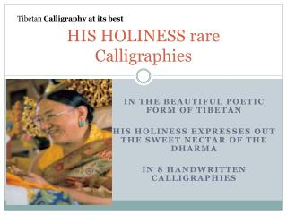 HIS HOLINESS rare Calligraphies