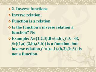 2. Inverse functions Inverse relation,  Function is a relation