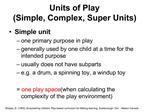 Units of Play Simple, Complex, Super Units