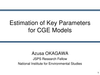 Estimation of Key Parameters for CGE Models