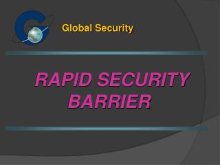 RAPID  SECURITY BARRIER