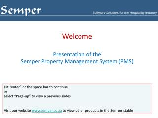 Welcome Presentation of the  Semper Property Management System (PMS)