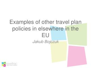 Examples of other travel plan policies in elsewhere in the EU