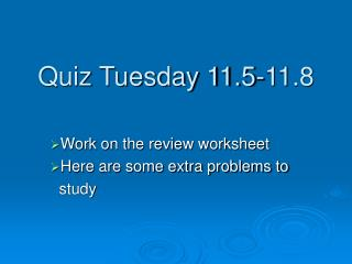 Quiz Tuesday 11.5-11.8