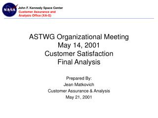 ASTWG Organizational Meeting May 14, 2001 Customer Satisfaction Final Analysis