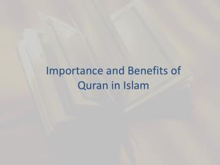 Importance and Benefits of Quran in Islam