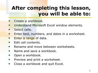 After completing this lesson, you will be able to: