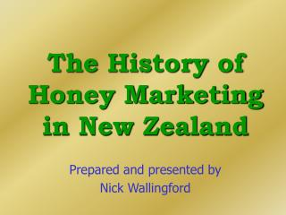 The History of Honey Marketing in New Zealand