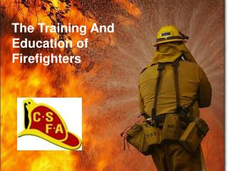 The Training And Education of Firefighters