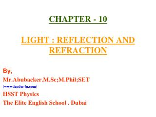 CHAPTER - 10 LIGHT : REFLECTION AND REFRACTION