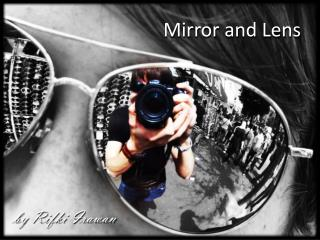 Mirror and Lens