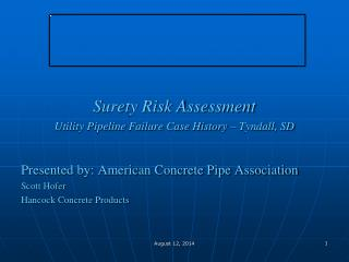 Surety Risk Assessment Utility Pipeline Failure Case History – Tyndall, SD