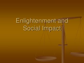 Enlightenment and Social Impact