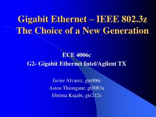 Gigabit Ethernet – IEEE 802.3z The Choice of a New Generation