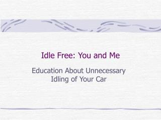 Idle Free: You and Me