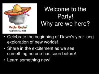 Welcome to the Party! Why are we here?