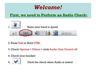 Welcome! First, we need to Perform an Audio Check: