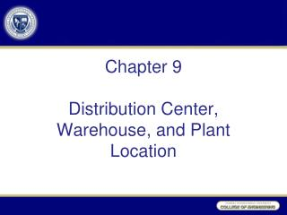 Chapter 9 Distribution Center, Warehouse, and Plant Location