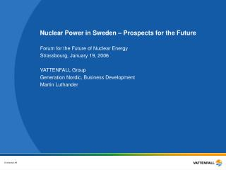 Nuclear Power in Sweden – Prospects for the Future