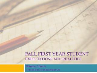 Fall first year student Expectations and realities