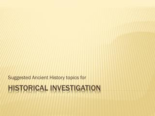 Historical Investigation