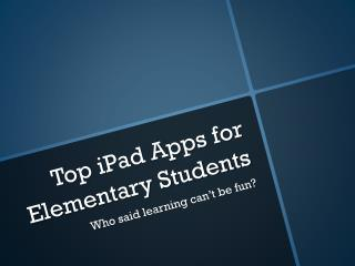 Top  iPad  Apps for Elementary Students