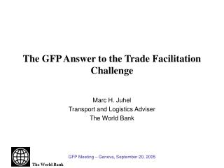 The GFP Answer to the Trade Facilitation Challenge