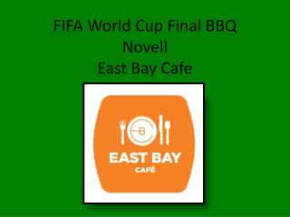 FIFA World Cup Final BBQ Novell East Bay Cafe