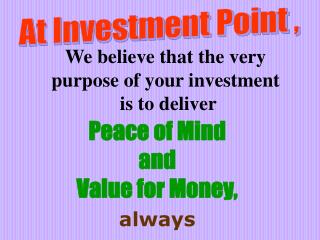 At Investment Point ,