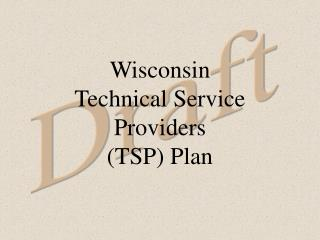 Wisconsin  Technical Service Providers  (TSP) Plan