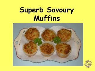 Superb Savoury Muffins